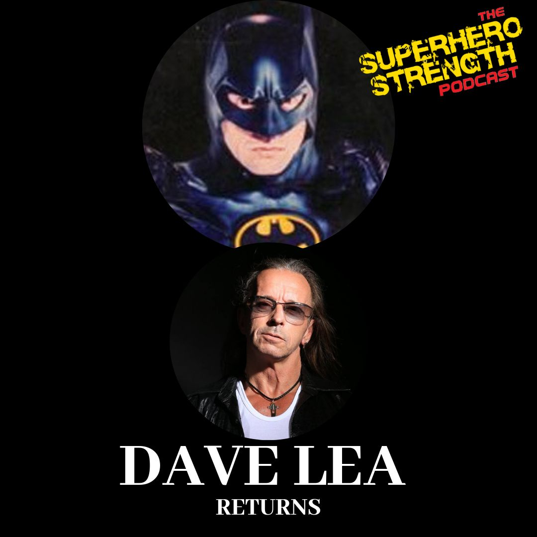Ep57- Dave Lea Returns [Stunt Double For Michael Keaton's Batman]