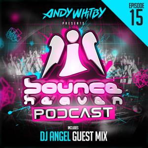 BH Podcast 015 - Andy Whitby & DJ Angel