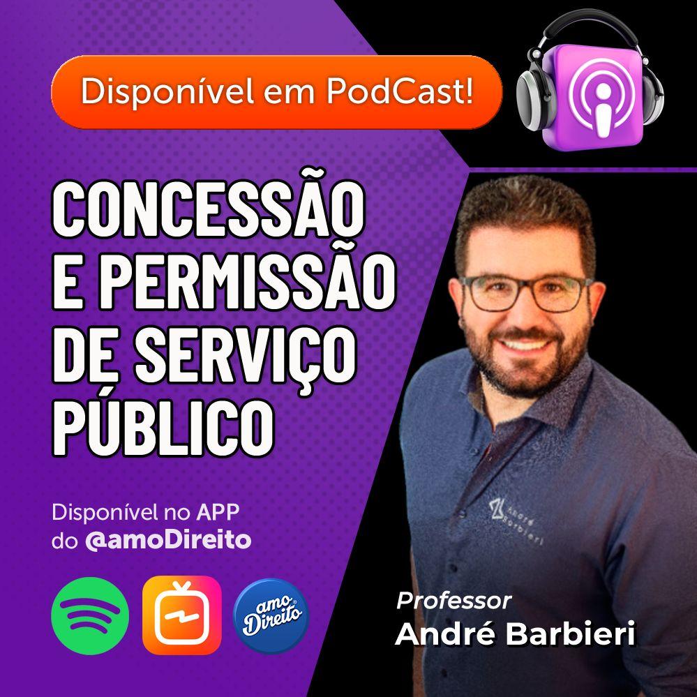 Concessão e Permissão de Serviço Público / Professor André Barbieri