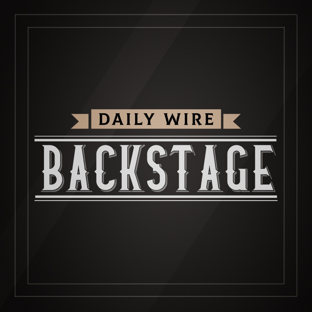 Daily Wire Backstage: Ukraine In The Membrane