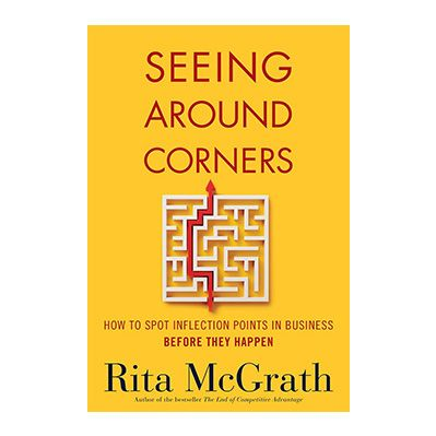 Podcast 747: Seeing Around Corners with Rita McGrath