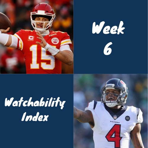 Bonus: Week 6 Watchability Index + Picks