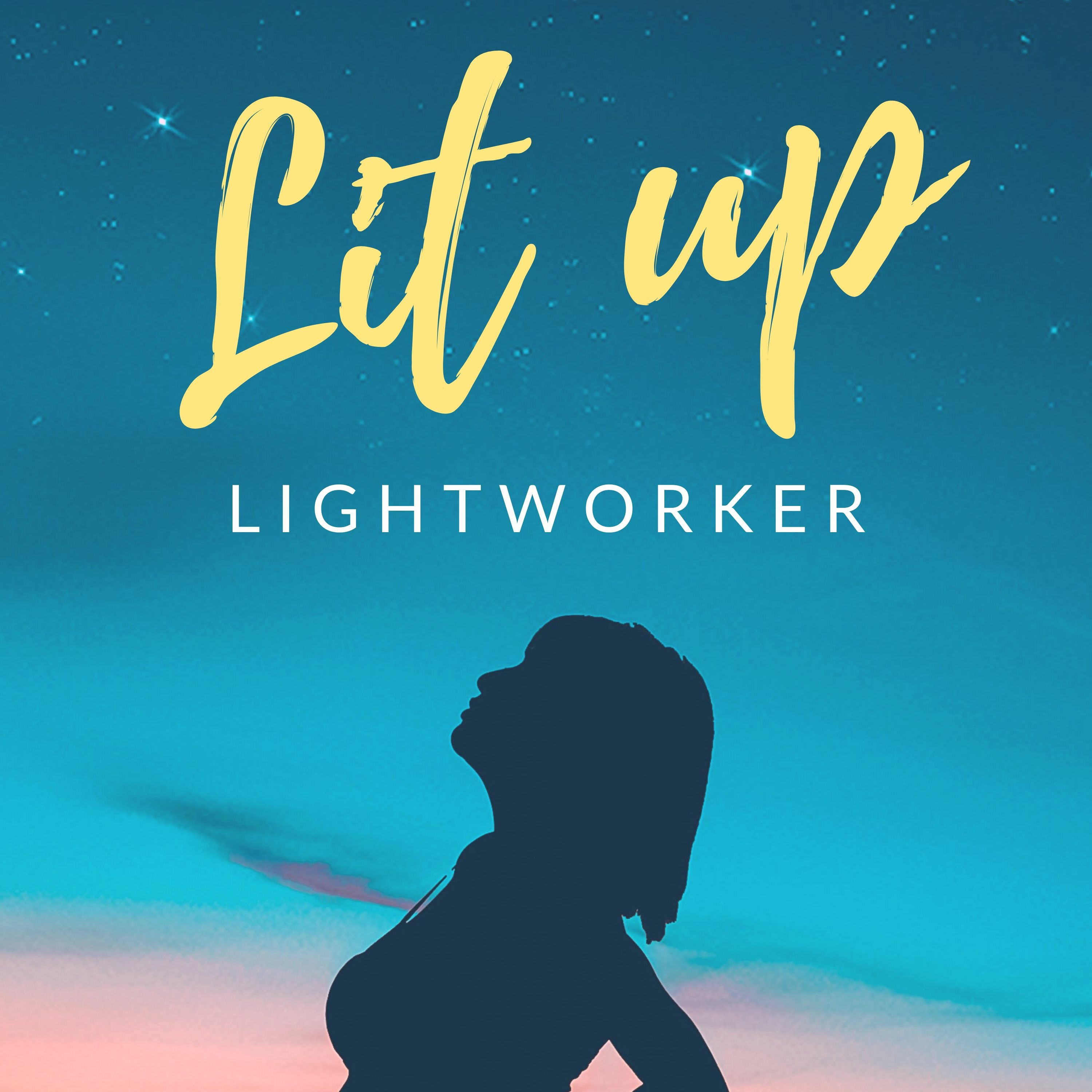 The Lit Up Lightworker Podcast