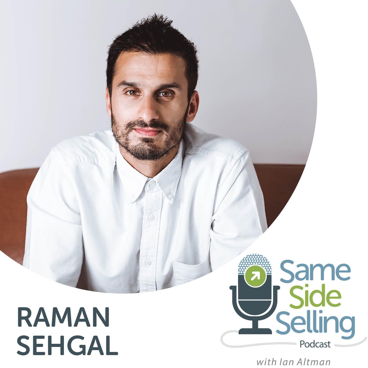 217 | The Secret to How One Company Grew 10 Fold, Raman Sehgal