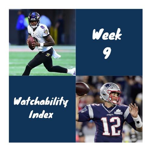 Week 9 Watchability Index + Picks!