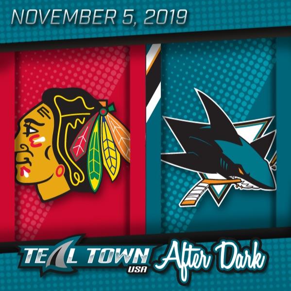 San Jose Sharks vs Chicago Blackhawks - 11-5-2019 - Teal Town USA After Dark (Postgame)