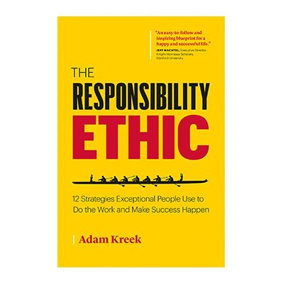 Podcast 756: The Responsibility Ethic with Adam Kreek