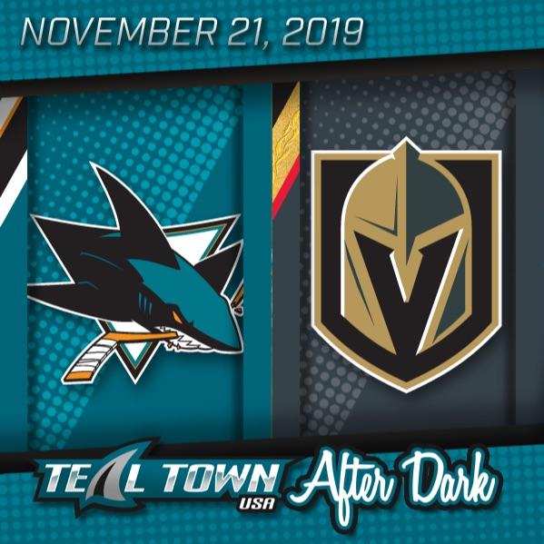 San Jose Sharks @ Vegas Golden Knights - 11-21-2019 - Teal Town USA After Dark (Postgame)