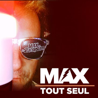 MAX Tout Seul #110 (25/11/19)