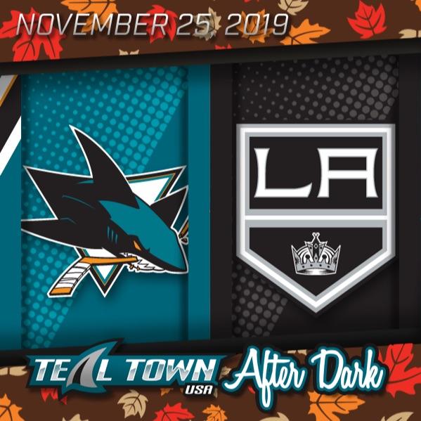San Jose Sharks @ Los Angeles Kings - 11-25-2019 - Teal Town USA After Dark (Postgame)