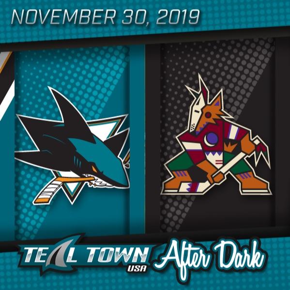 San Jose Sharks @ Arizona Coyotes - 11-30-2019 - Teal Town USA After Dark (Postgame)
