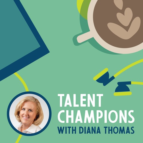 Talent Champions with Diana Thomas