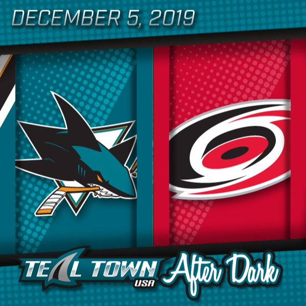 San Jose Sharks @ Carolina Hurricanes - 12-5-2019 - Teal Town USA After Dark (Postgame)