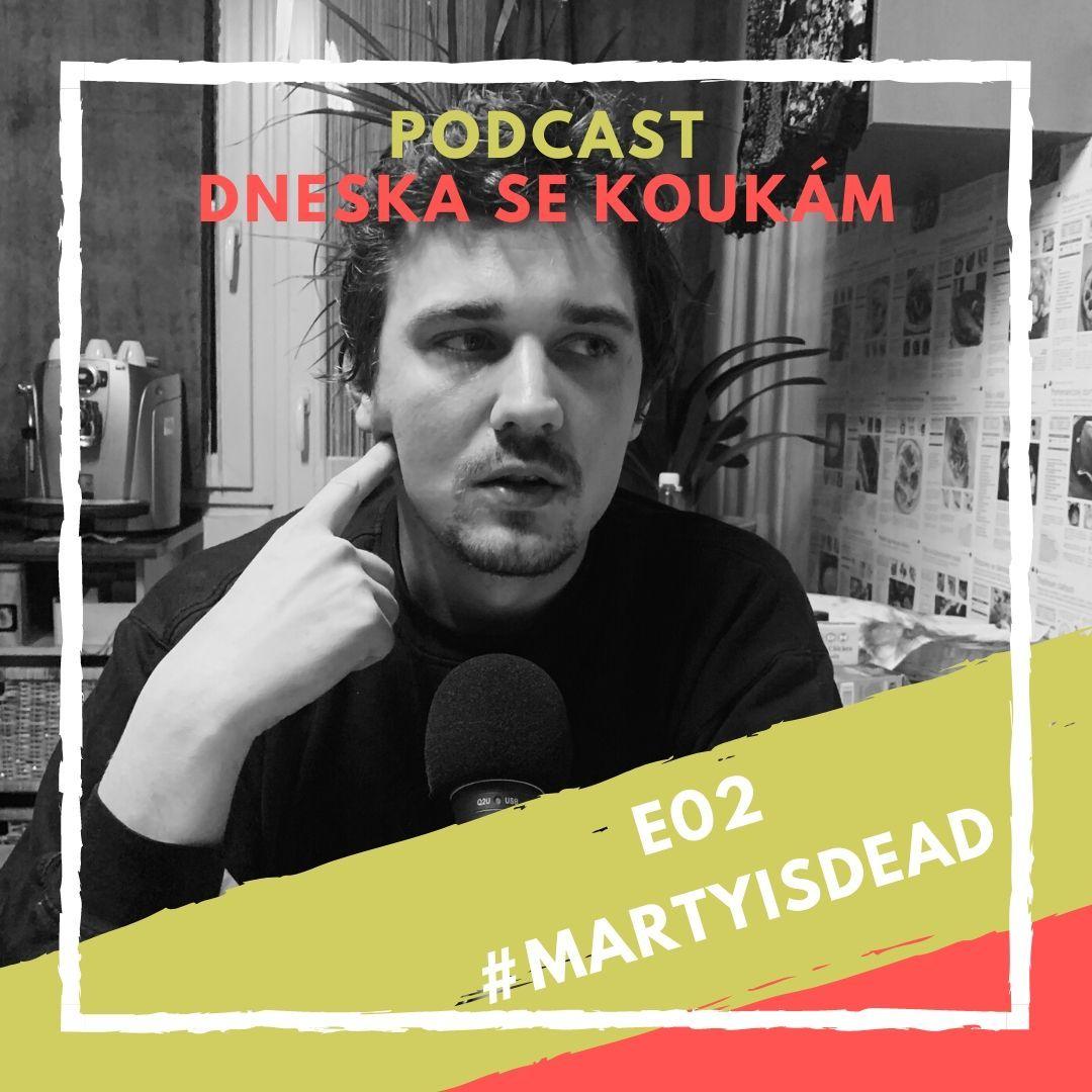 E02 - #Martyisdead