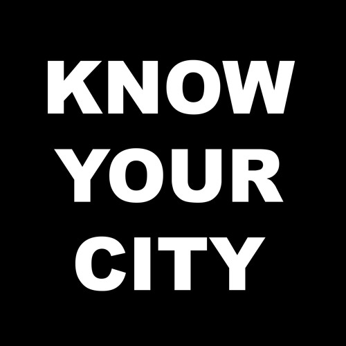 KNOW YOUR CITY