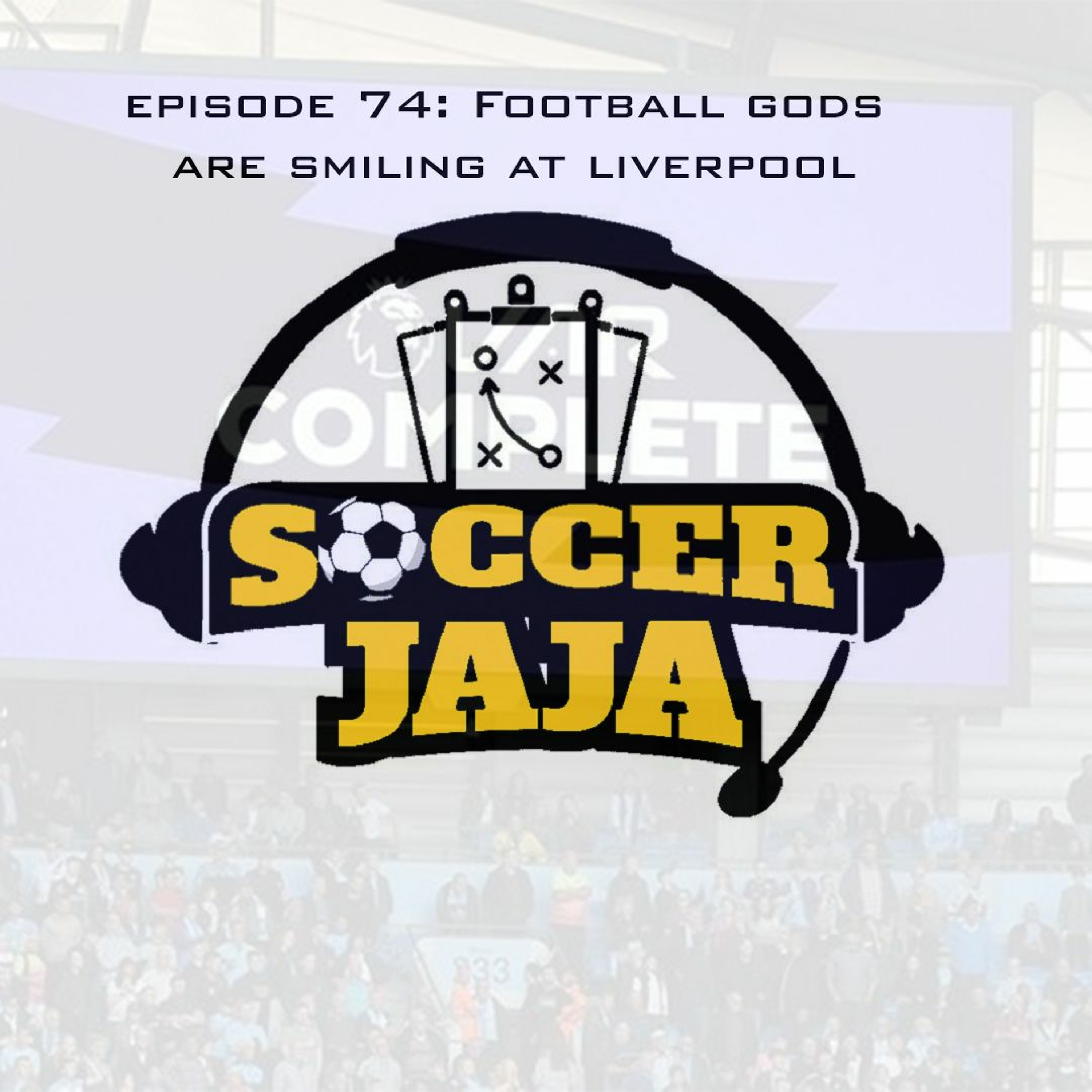 Episode 74: Football gods are smiling at Liverpool