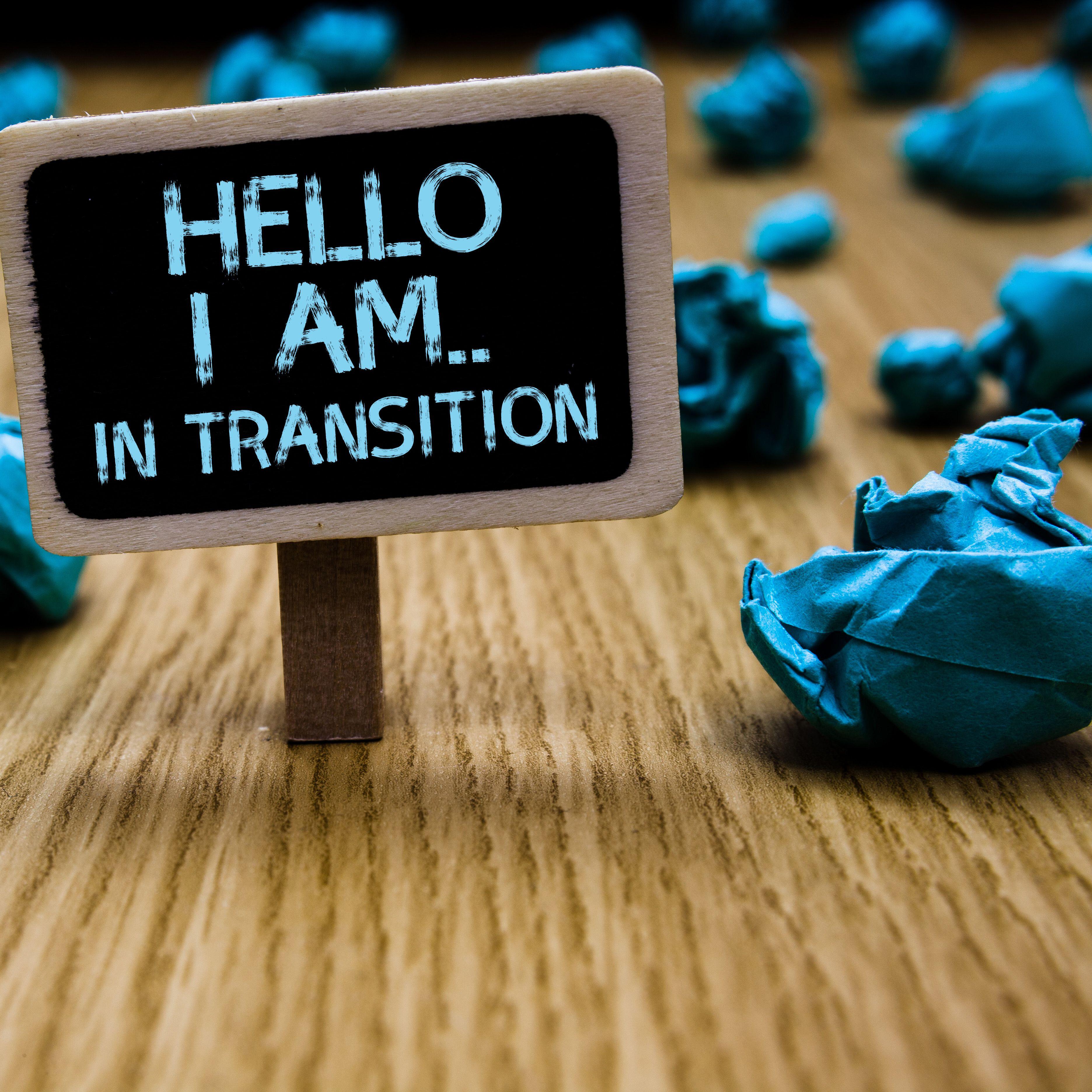 """""""Hola, estoy en transición"""""""