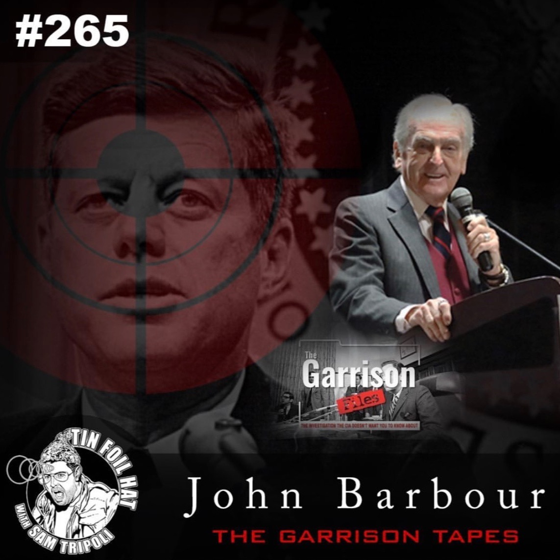 #265:  The JFK Assassination and the Garrison Tapes with John Barbour