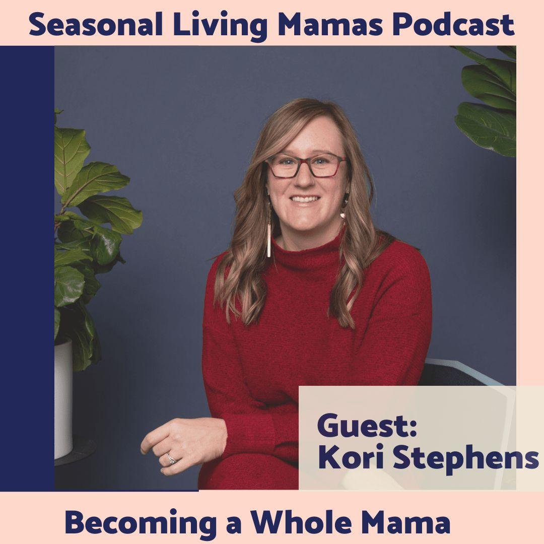 Kori Stephens on Being a Whole Mama