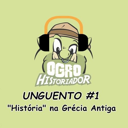 """Unguento do Ogro #1: """"História"""" na Grécia Antiga"""