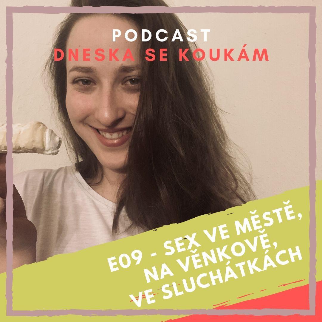 E09 - Sex ve městě, na venkově, ve sluchátkách