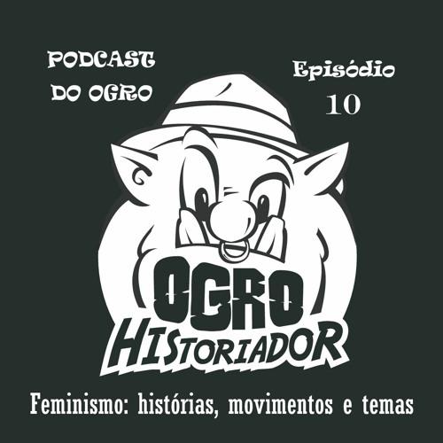 Episódio 10: Feminismo: histórias, movimentos e temas