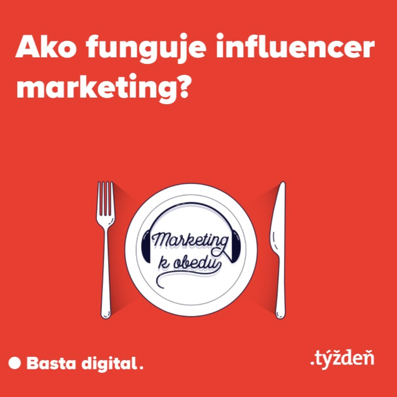 Marketing k obedu: Ako funguje influencer marketing?