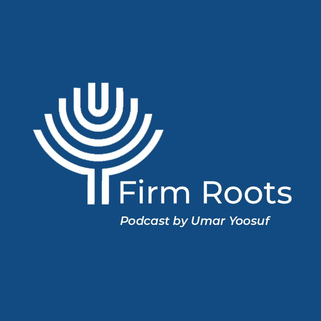 Firm Roots - Episode 2: With Shuhaib Ali on COVID-19 and Quarantine