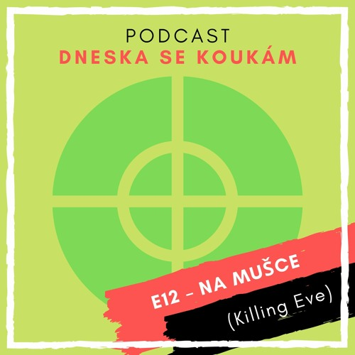 E12 – Na mušce (Killing Eve)