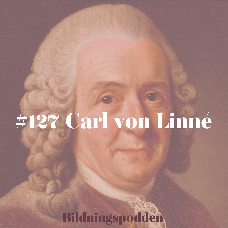 #127 Carl von Linné
