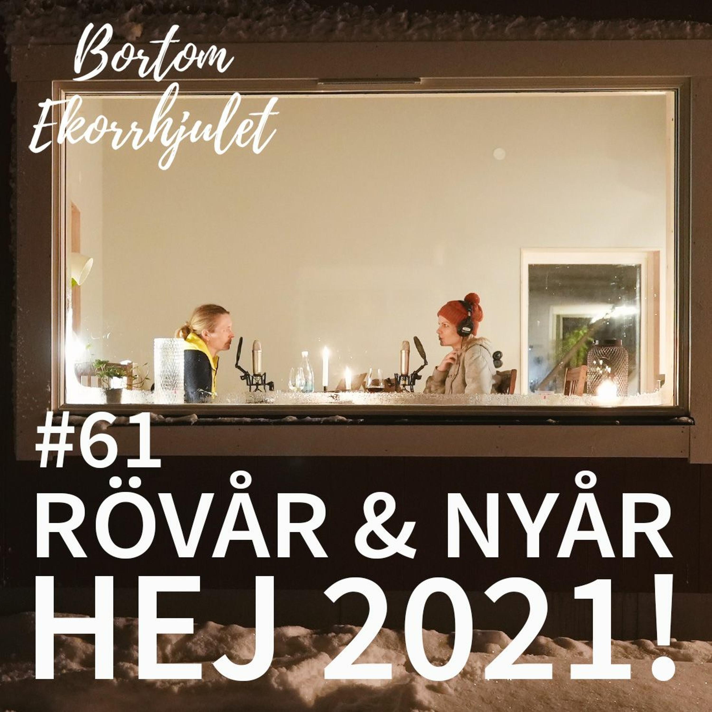 61. Rövår & Nyår - Hej 2021