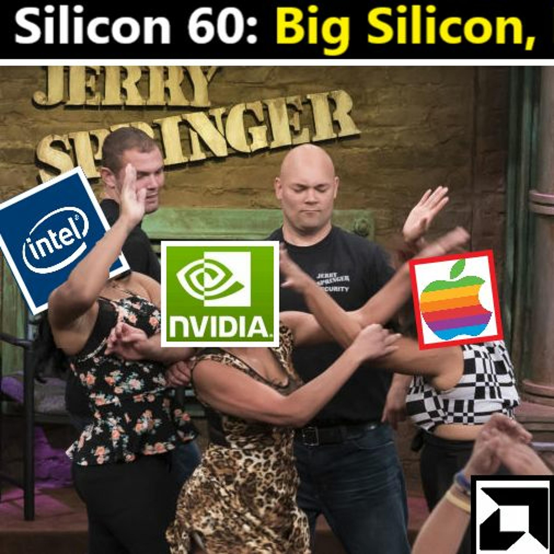 60 Amd Navi 2x Hype Nvidia Eats Arm While Intel Eats S T Big Silicon Big Drama Broken Silicon Lyssna Har Poddtoppen Se