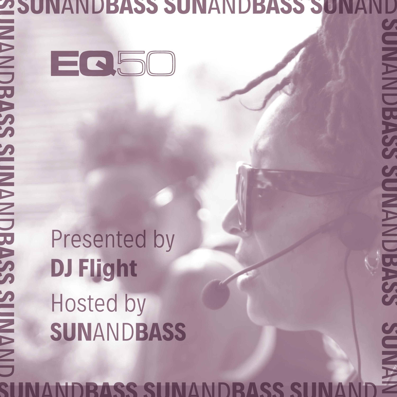 EQ50 Special Part 2 - Presented by DJ Flight