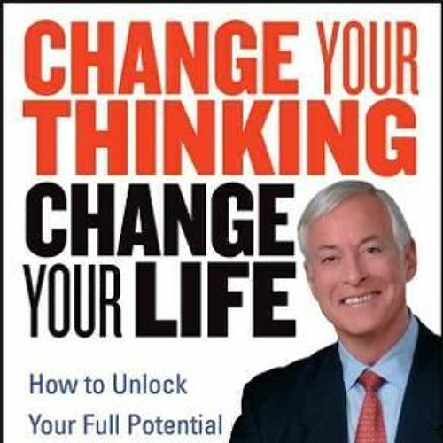 Critical Thinking for Everyone 105   Can author Brian Tracy Change Your Life?   January 30, 2020