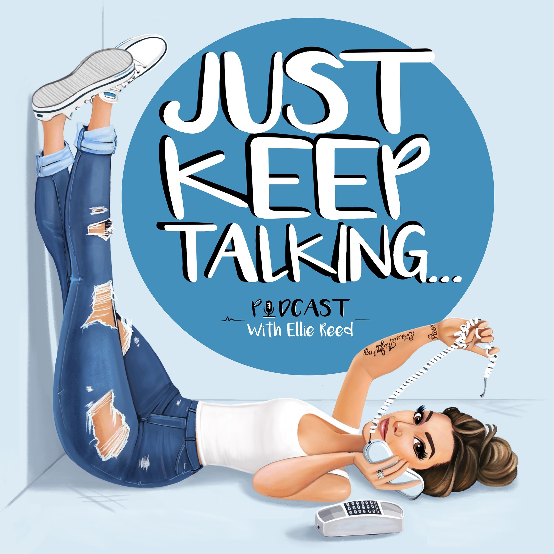 Just Keep Talking Intro by Ellie Reed