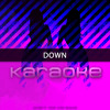 Down Originally Performed By Fifth Harmony Feat Gucci Mane Mp3