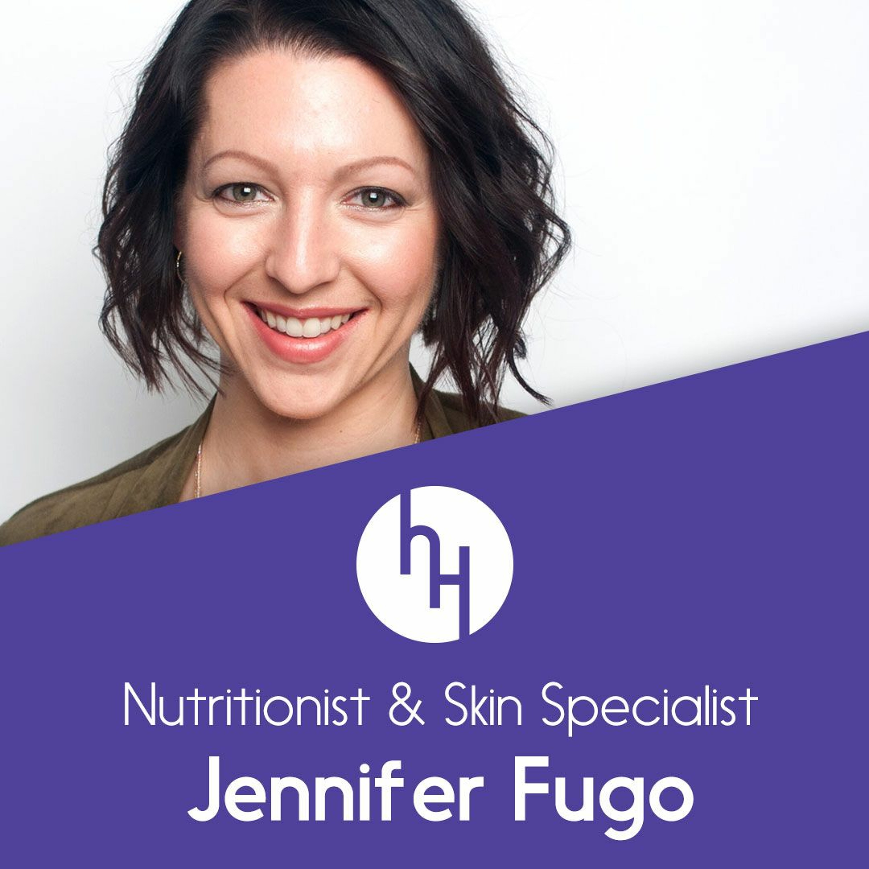 Ep 49 with skin specialist and clinical nutritionist Jennifer Fugo