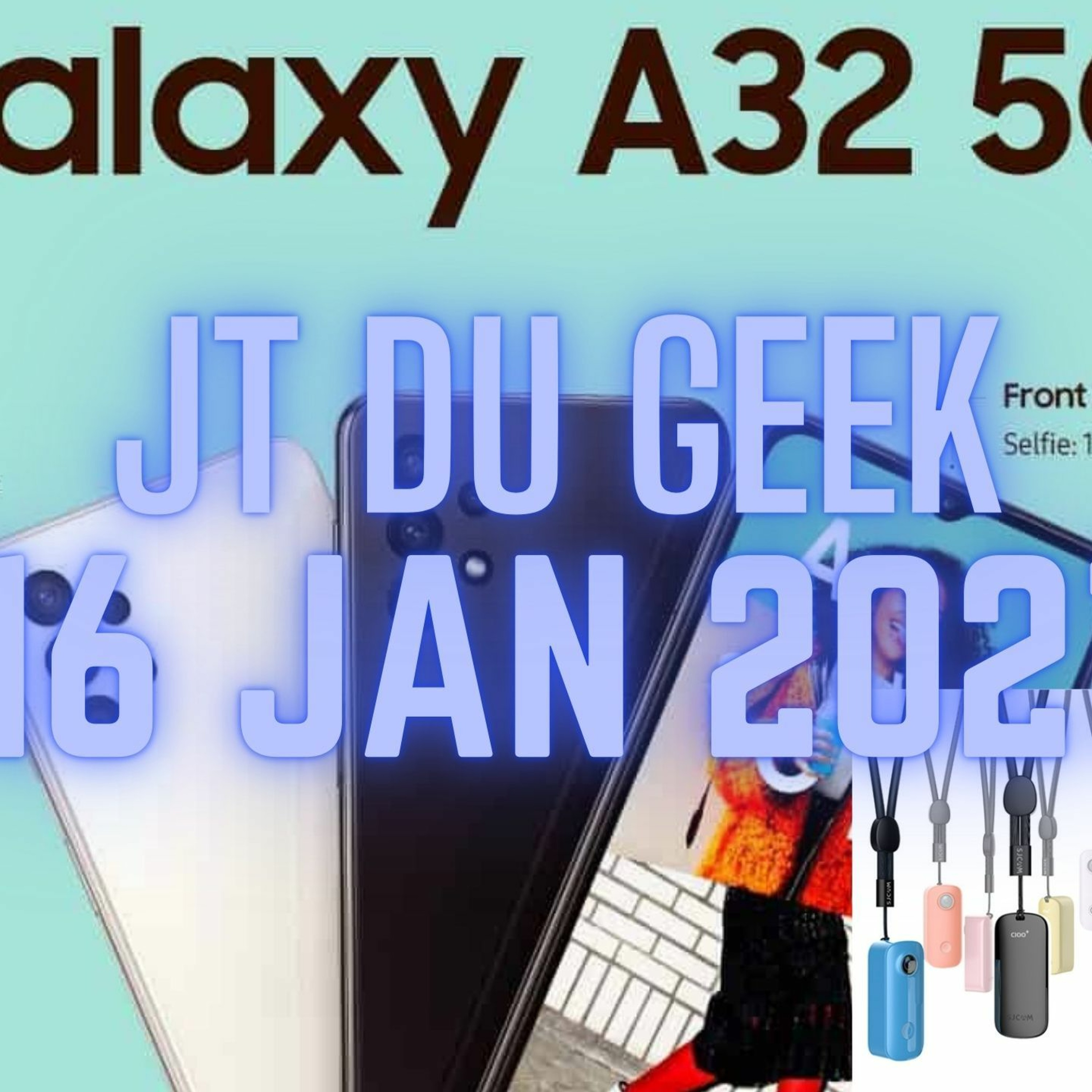 JT Du Geek 16 Jan, Xiaomi Ban, Sjcam C100 Plus,Galaxy A32 5G, Huawei Rachete Blackberry