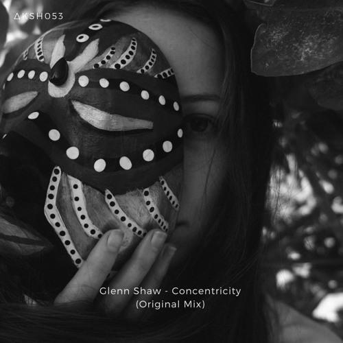 PREMIERE: Glenn Shaw — Concentricity (Original Mix) [ᴀᴋᴀsʜᴀ ᴍx]