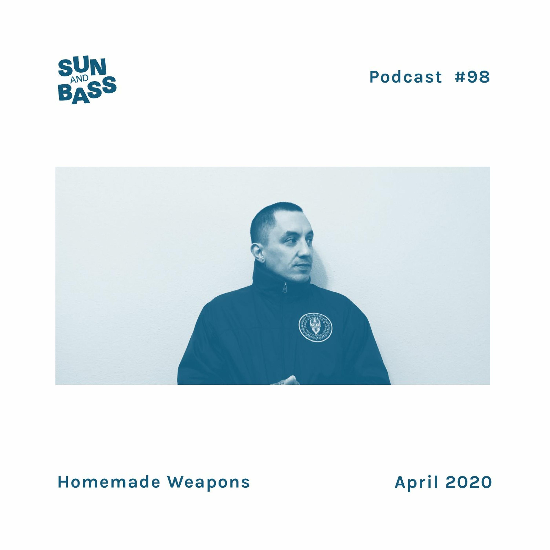 SUNANDBASS Podcast #98 - Homemade Weapons