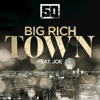 Big Rich Town (feat. Joe)