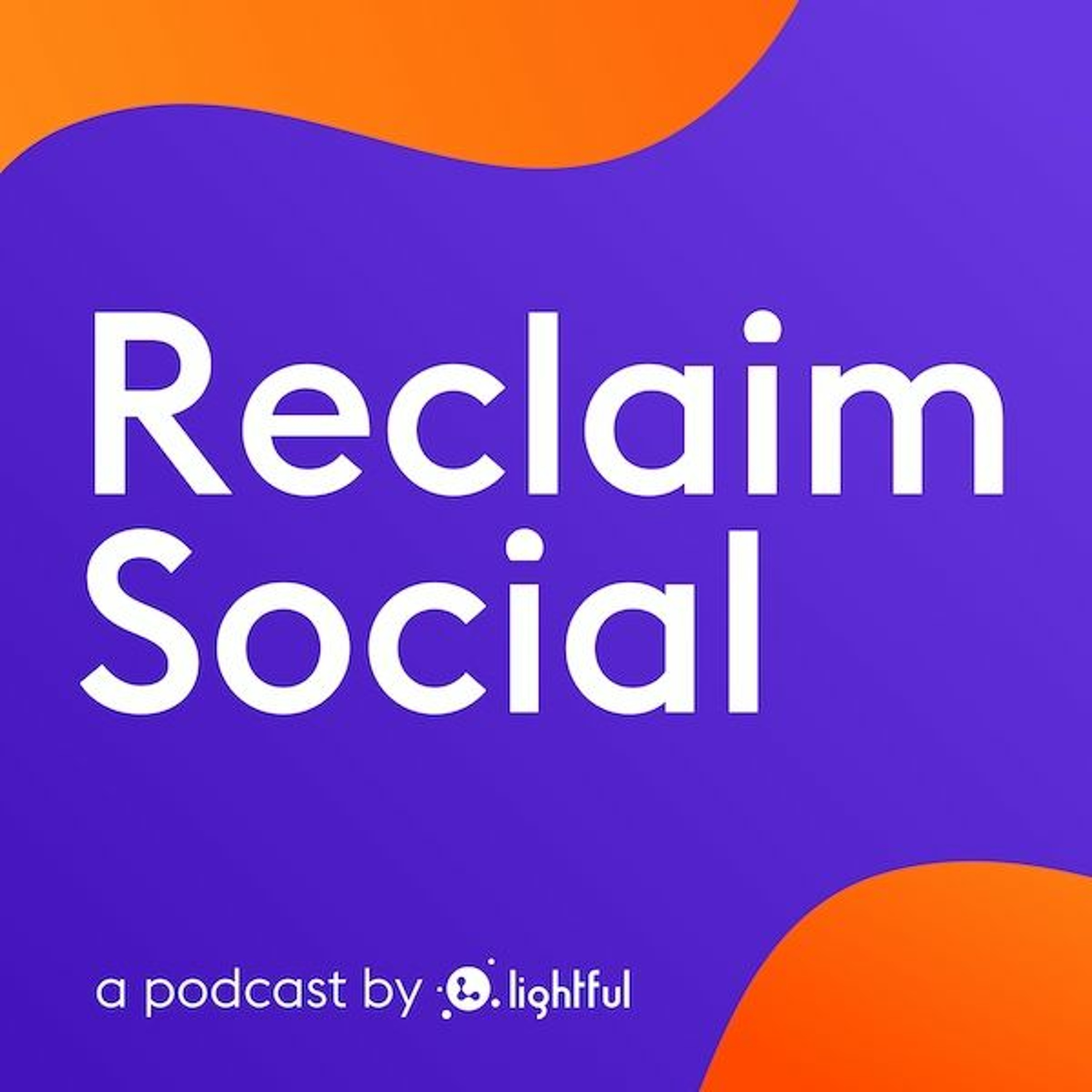 Reclaim Social Podcast