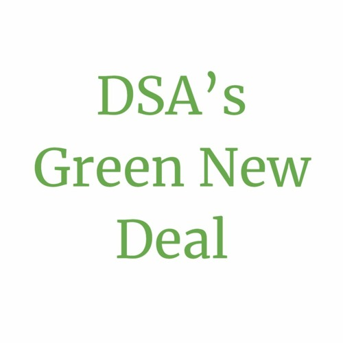 The Climate Report 241   DSA's Green New Deal 1