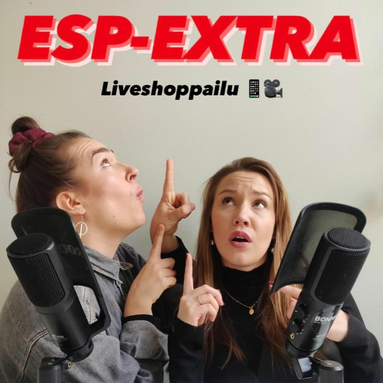 72. ESP-EXTRA: Liveshoppailu