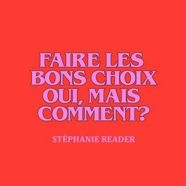 DIMANCHE   Faire les bons choix oui, mais comment?   Stéphanie Reader
