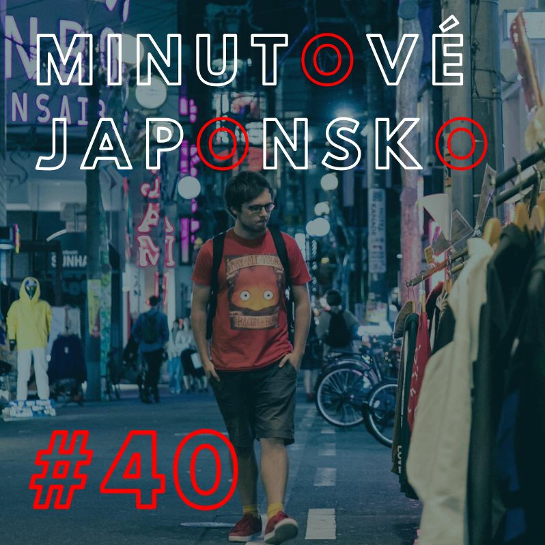 Minutové Japonsko #40: Sajónara Číno