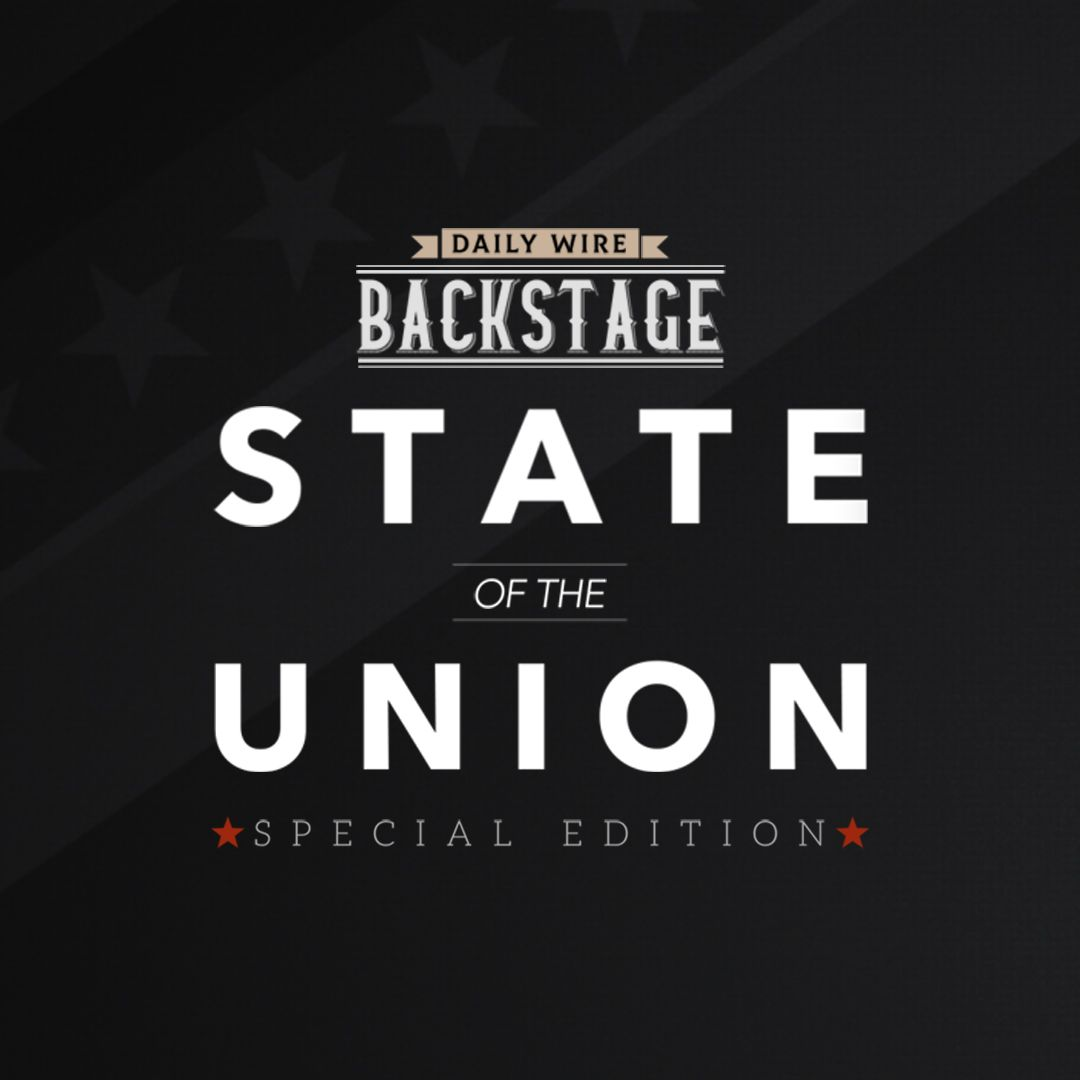 Daily Wire Backstage: 2020 State of the Union Edition