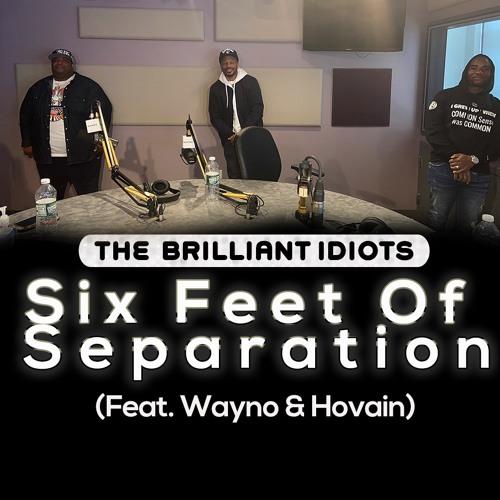 Six Feet Of Separation (Feat. Wayno & Hovain)