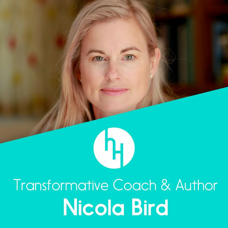 Ep 47 with transformative coach, anxiety author & entrepreneur, Nicola Bird