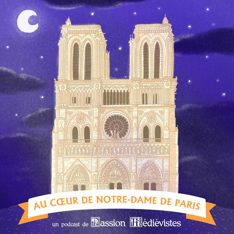 Au cœur de Notre-Dame 3/9 : Vivre dans la cathédrale
